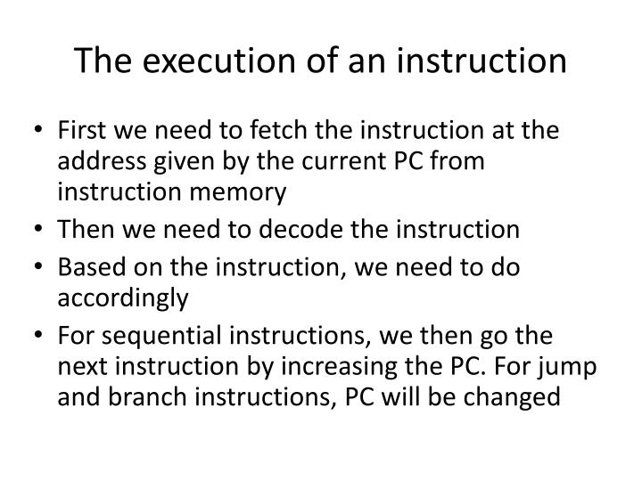 The execution of an instruction
