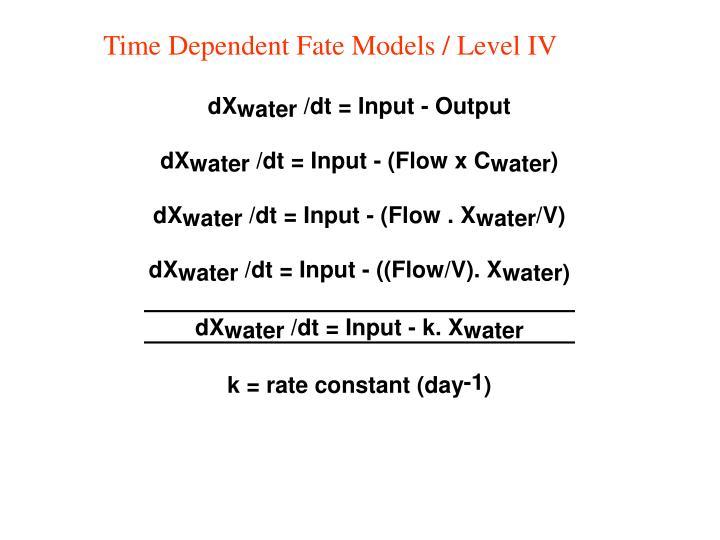 Time Dependent Fate Models / Level IV