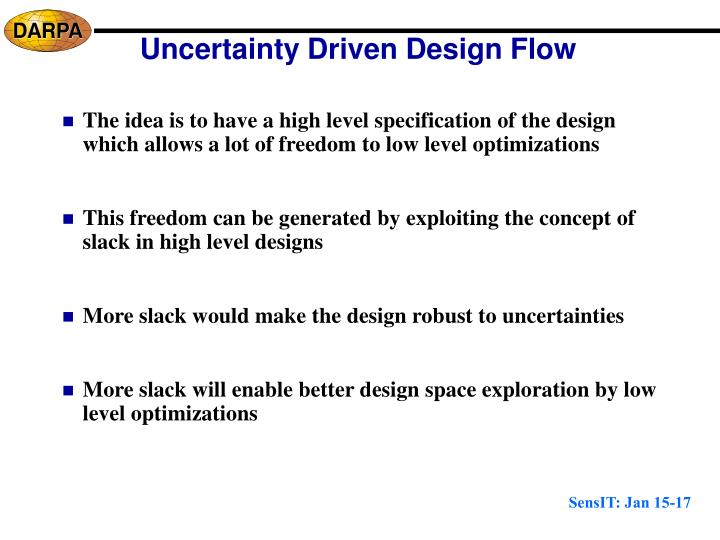 Uncertainty Driven Design Flow