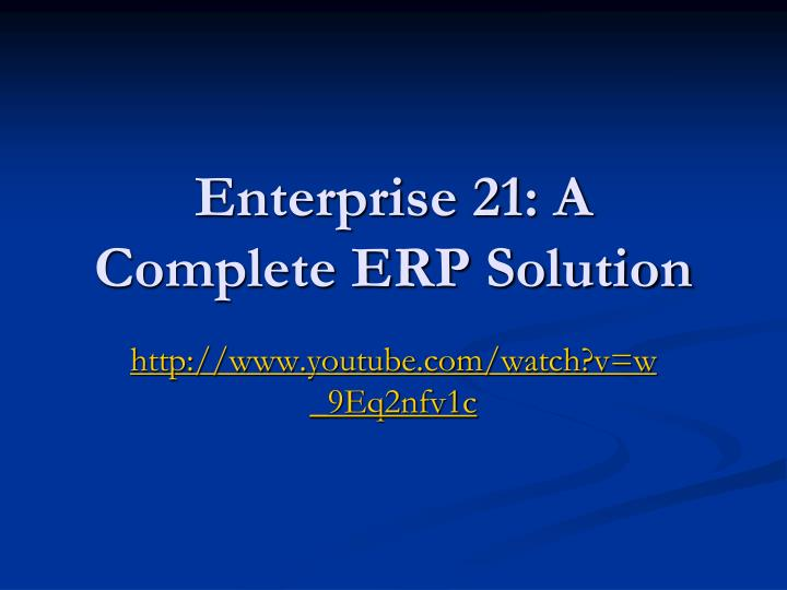 Enterprise 21: A Complete ERP Solution