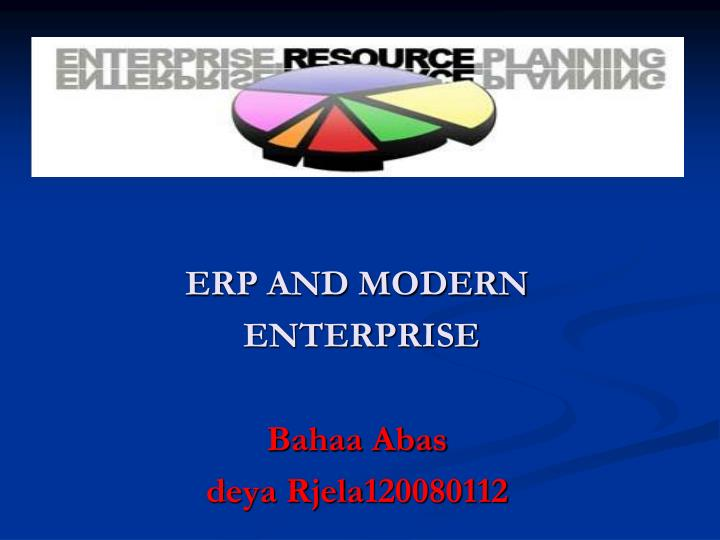 Erp and modern enterprise bahaa abas deya rjela120080112