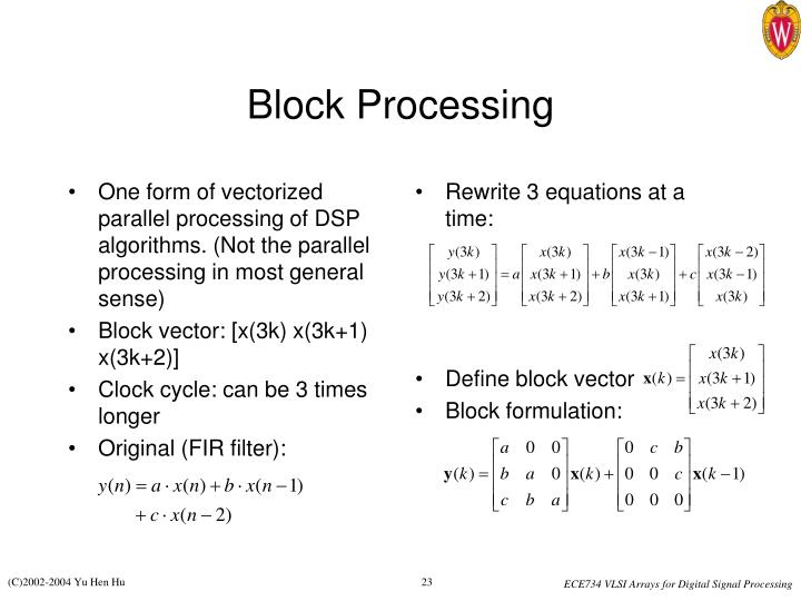 One form of vectorized parallel processing of DSP algorithms. (Not the parallel processing in most general sense)