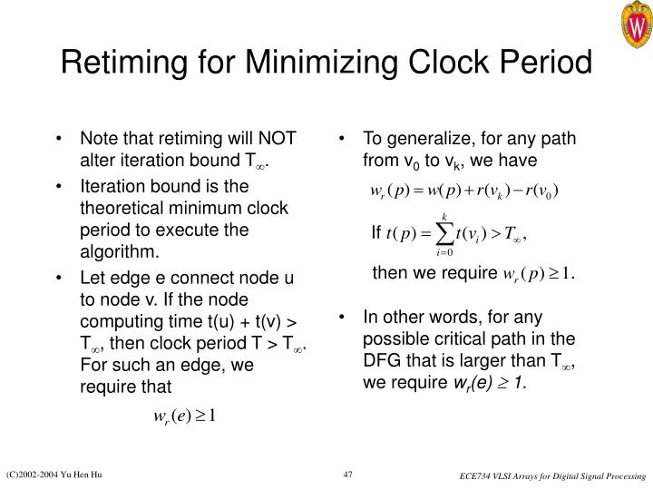 Note that retiming will NOT alter iteration bound T