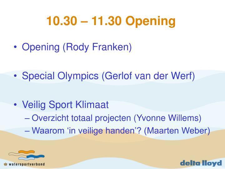 10 30 11 30 opening