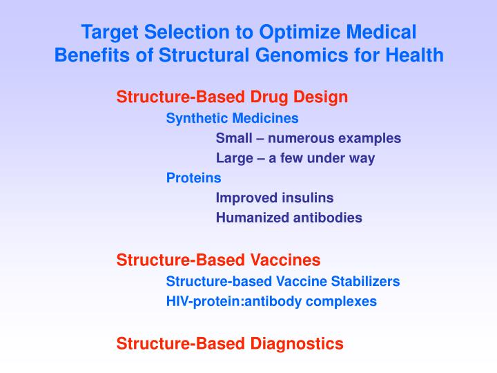 Target selection to optimize medical benefits of structural genomics for health
