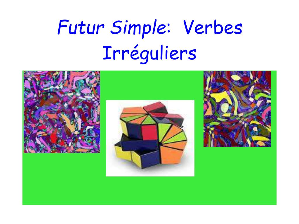 Ppt Futur Simple Verbes Irreguliers Powerpoint Presentation Free Download Id 3708983