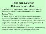 teste para detectar heteroscedasticidade