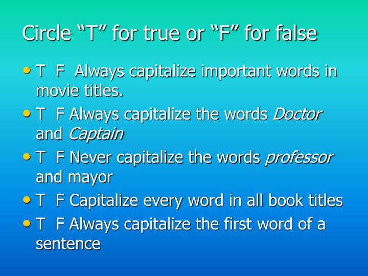 "Circle ""T"" for true or ""F"" for false"
