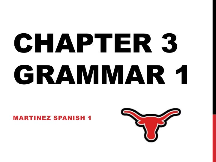 chapter 3 grammar 1 n.