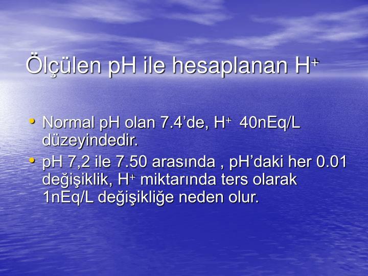Ölçülen pH ile hesaplanan H
