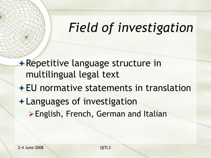 Field of investigation