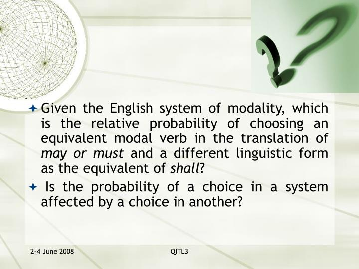 Given the English system of modality, which is the relative probability of choosing an equivalent modal verb in the translation of