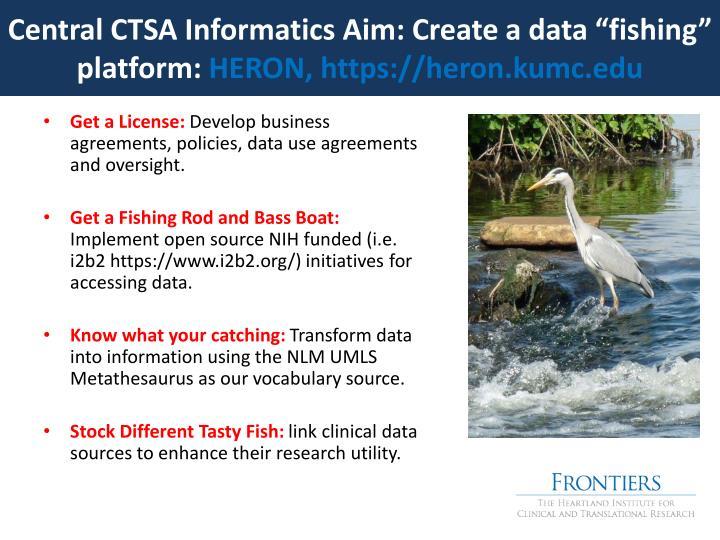 "Central CTSA Informatics Aim: Create a data ""fishing"" platform:"