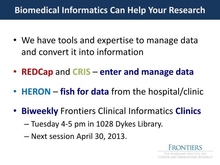Biomedical Informatics Can Help Your Research