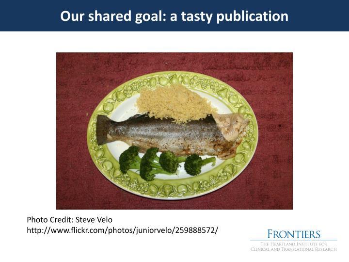 Our shared goal: a tasty publication