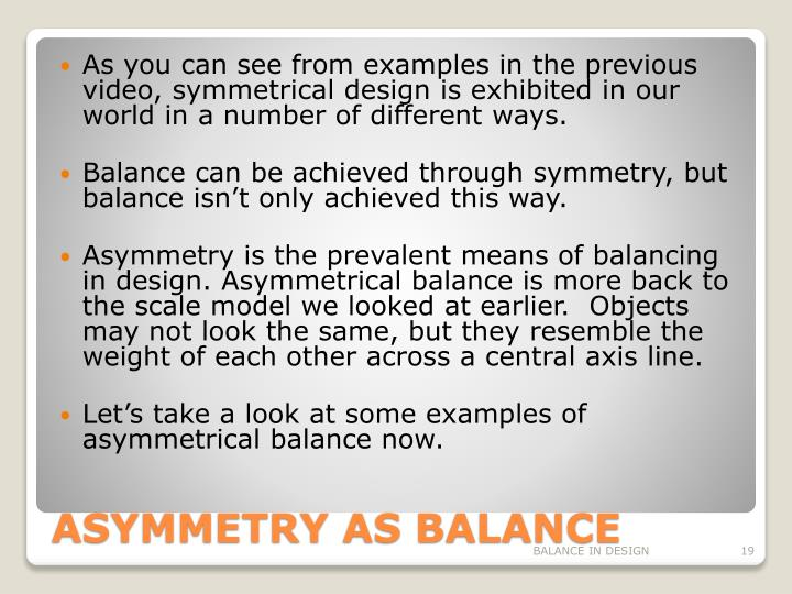 As you can see from examples in the previous video, symmetrical design is exhibited in our world in a number of different ways.