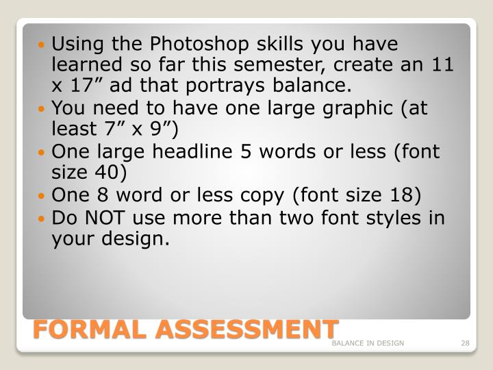"""Using the Photoshop skills you have learned so far this semester, create an 11 x 17"""" ad that portrays balance."""