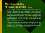 merchantability case example continued