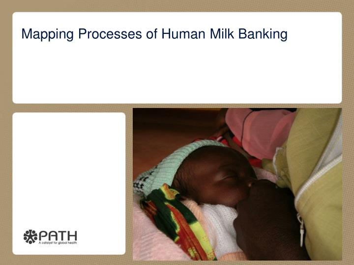 mapping processes of human m ilk b anking n.