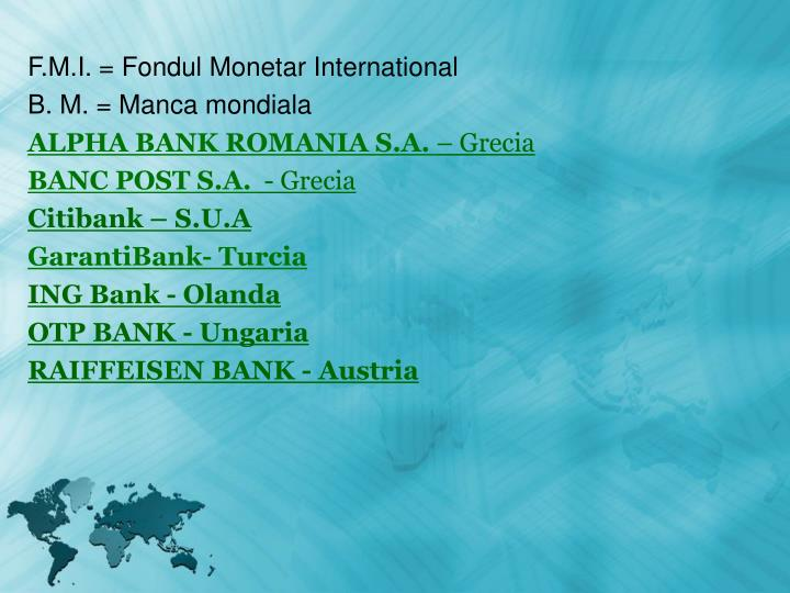 F.M.I. = Fondul Monetar International