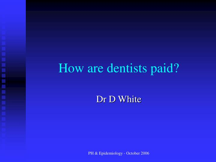 how are dentists paid n.