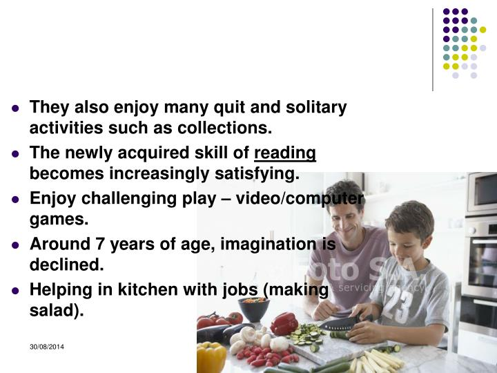 They also enjoy many quit and solitary activities such as collections.