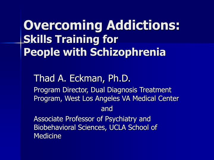 overcoming addictions skills training for people with schizophrenia n.