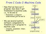 from c code 2 machine code