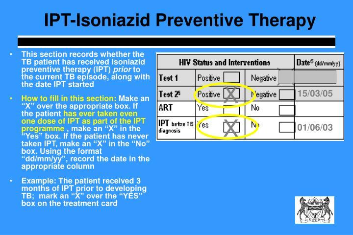 IPT-Isoniazid Preventive Therapy