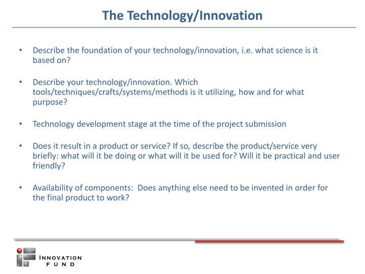 The Technology/Innovation