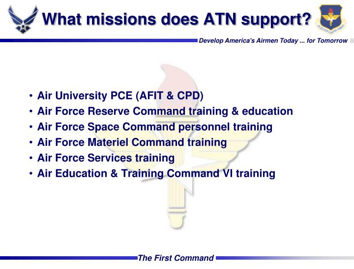 What missions does ATN support?