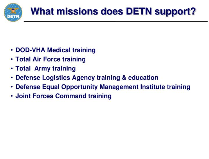 What missions does DETN support?