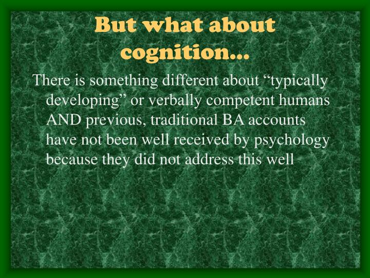 But what about cognition…