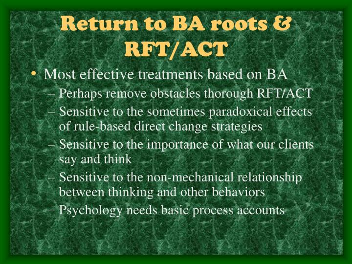 Return to BA roots & RFT/ACT