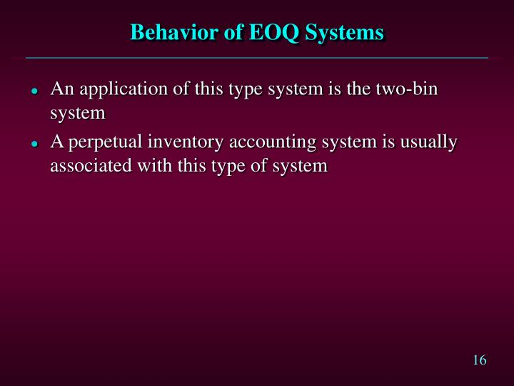 Behavior of EOQ Systems