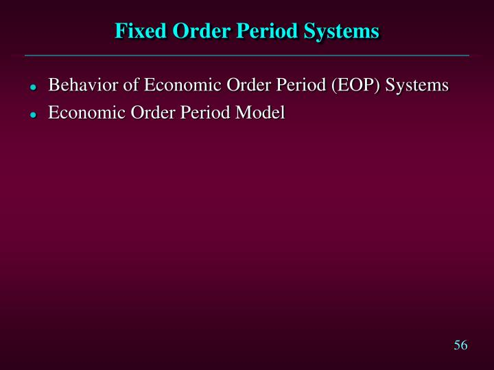 Fixed Order Period Systems