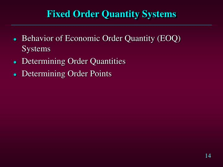Fixed Order Quantity Systems