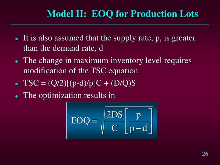 Model II:  EOQ for Production Lots