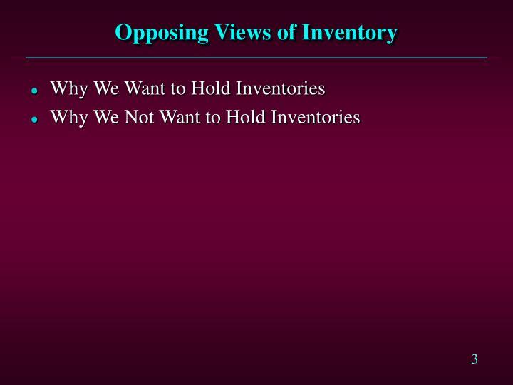 Opposing views of inventory