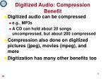 digitized audio compression benefit