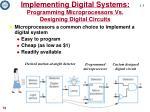 implementing digital systems programming microprocessors vs designing digital circuits