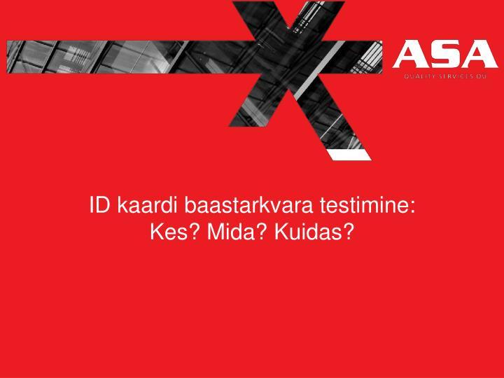 ID kaardi baastarkvara testimine: