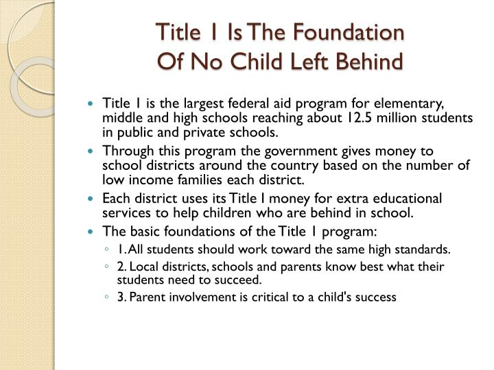 Title 1 is the foundation of no child left behind