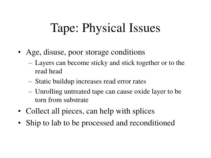 Tape: Physical Issues