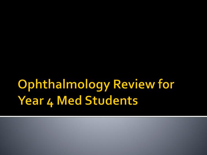 ophthalmology review for year 4 med students n.