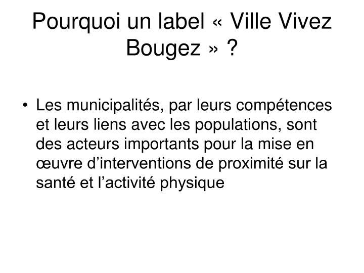 Pourquoi un label «Ville Vivez Bougez» ?