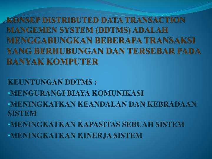 KONSEP DISTRIBUTED DATA TRANSACTION MANGEMEN SYSTEM (DDTMS) ADALAH