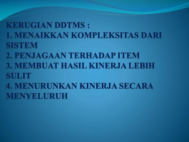 KERUGIAN DDTMS :