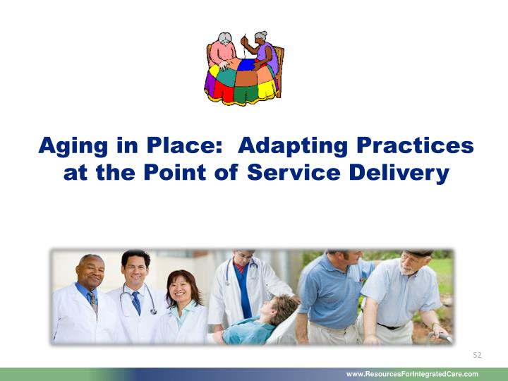 Aging in Place:  Adapting Practices at the Point of Service Delivery