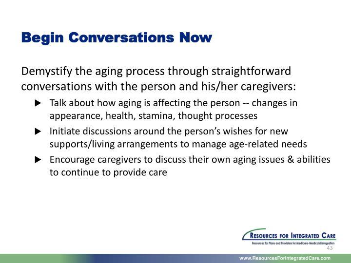 Begin Conversations Now